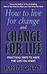 How To Live For Change And Change For Life