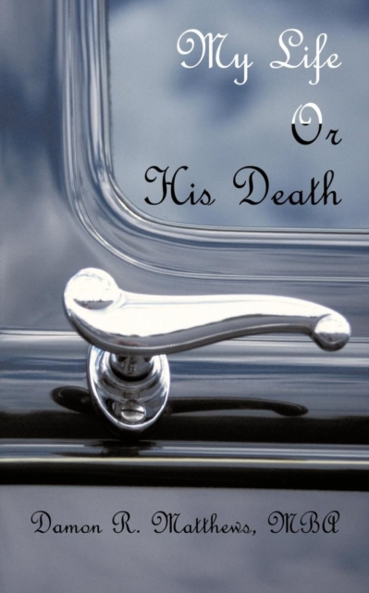 My Life Or His Death