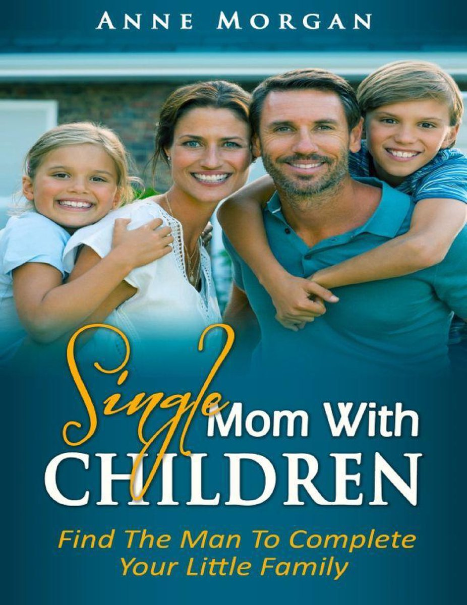 Sіnglе Mоm With Chіldrеn - Find the Man to Complete Your Little Family