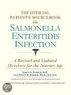 The Official Patient's Sourcebook On Salmonella Enteritidis Infection