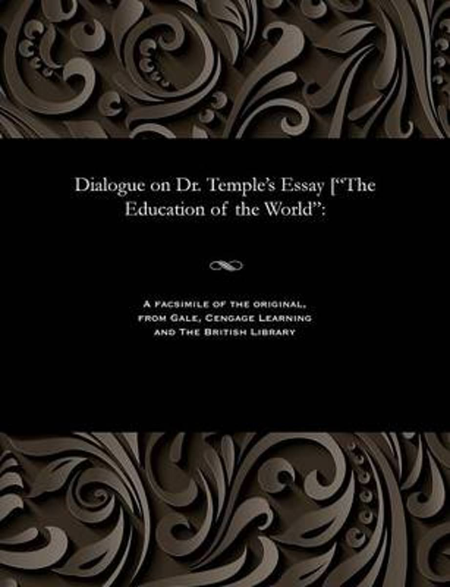 Dialogue on Dr. Temple's Essay [the Education of the World