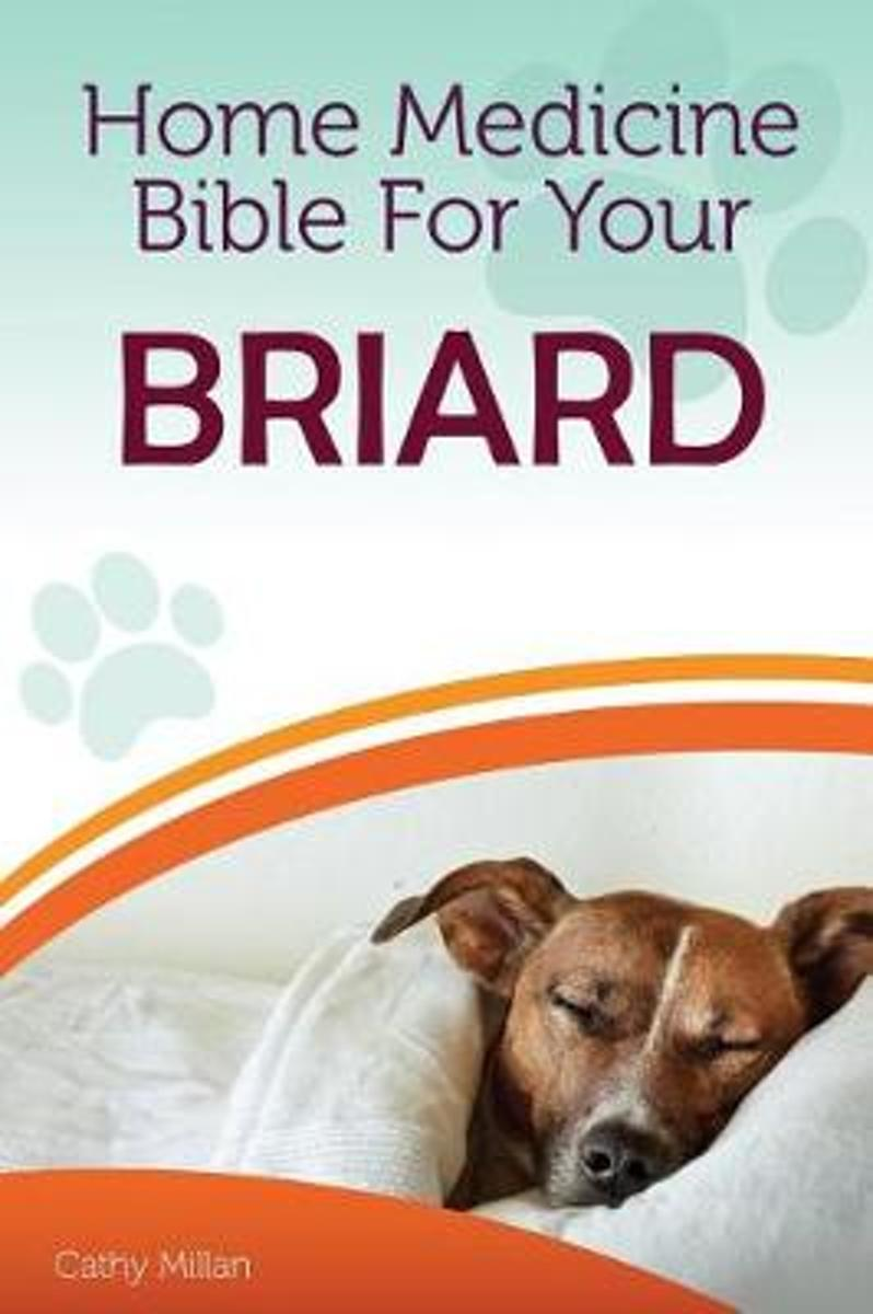 Home Medicine Bible for Your Briard