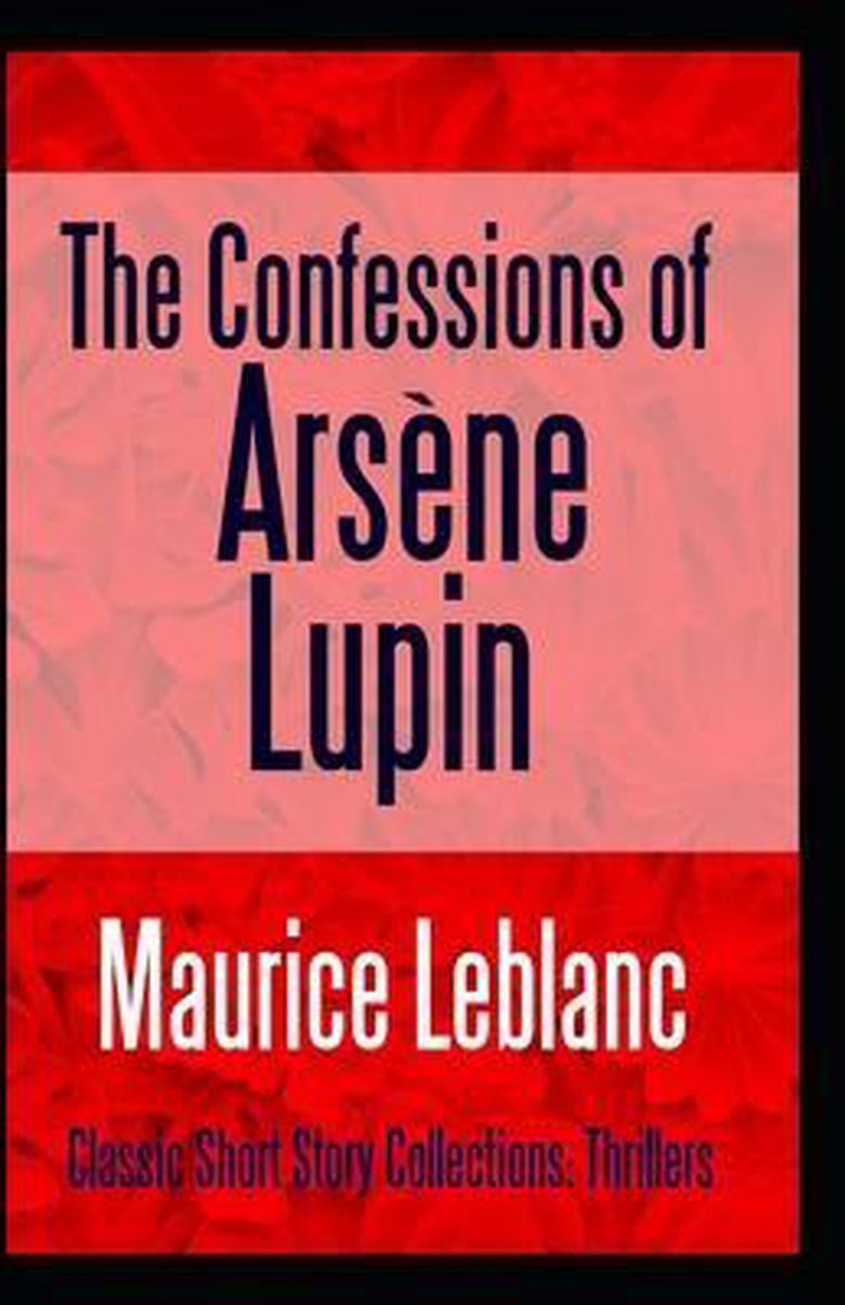 The Confessions of Arsene Lupin annotated