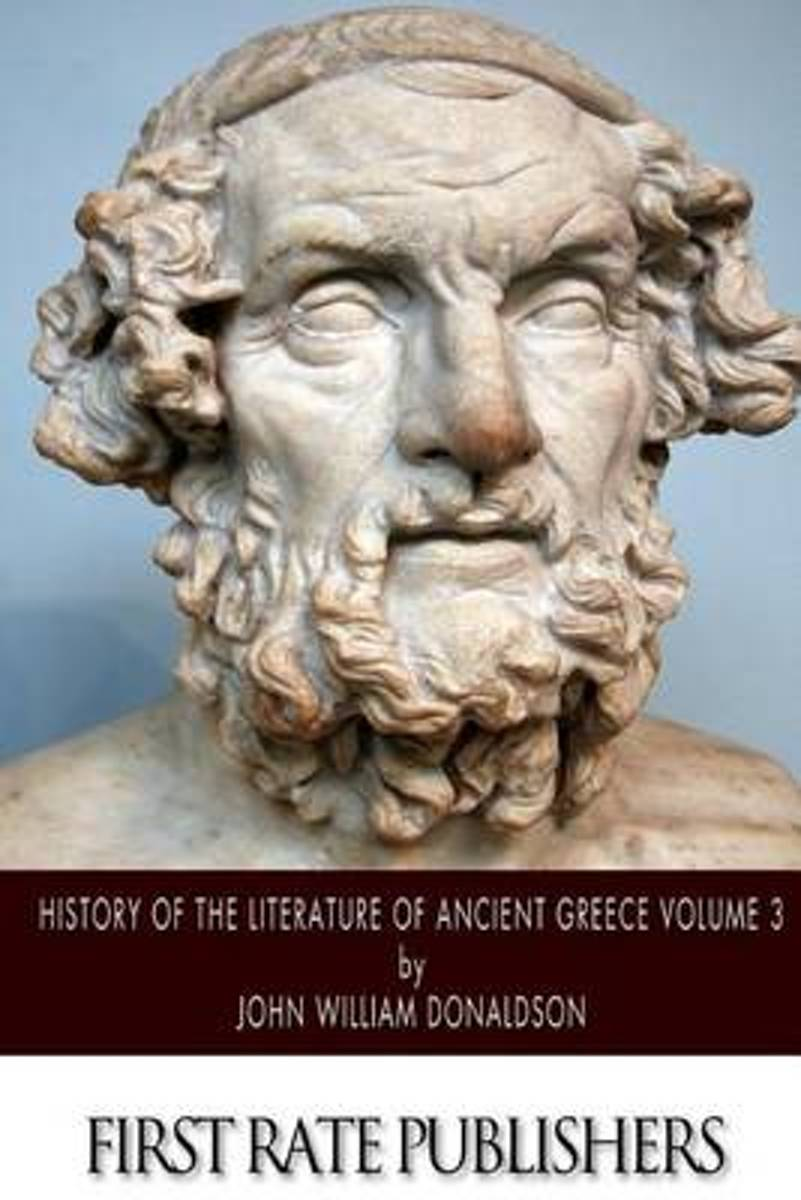 History of the Literature of Ancient Greece Volume 3