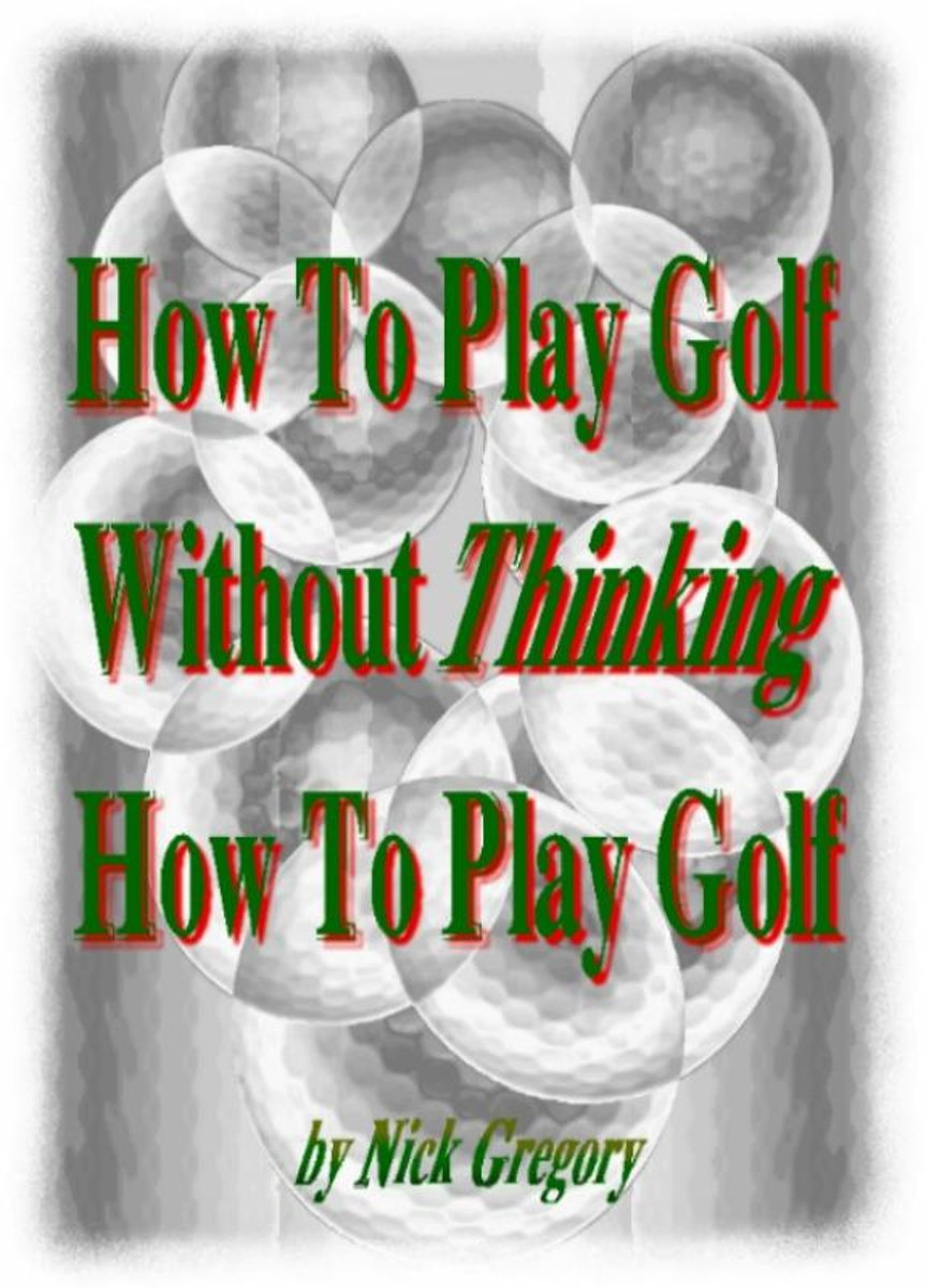 How To Play Golf Without Thinking How To Play Golf