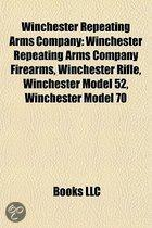 Winchester Repeating Arms Company: Winchester Repeating Arms Company Cartridges, Winchester Repeating Arms Company Firearms, Winchester Rifle