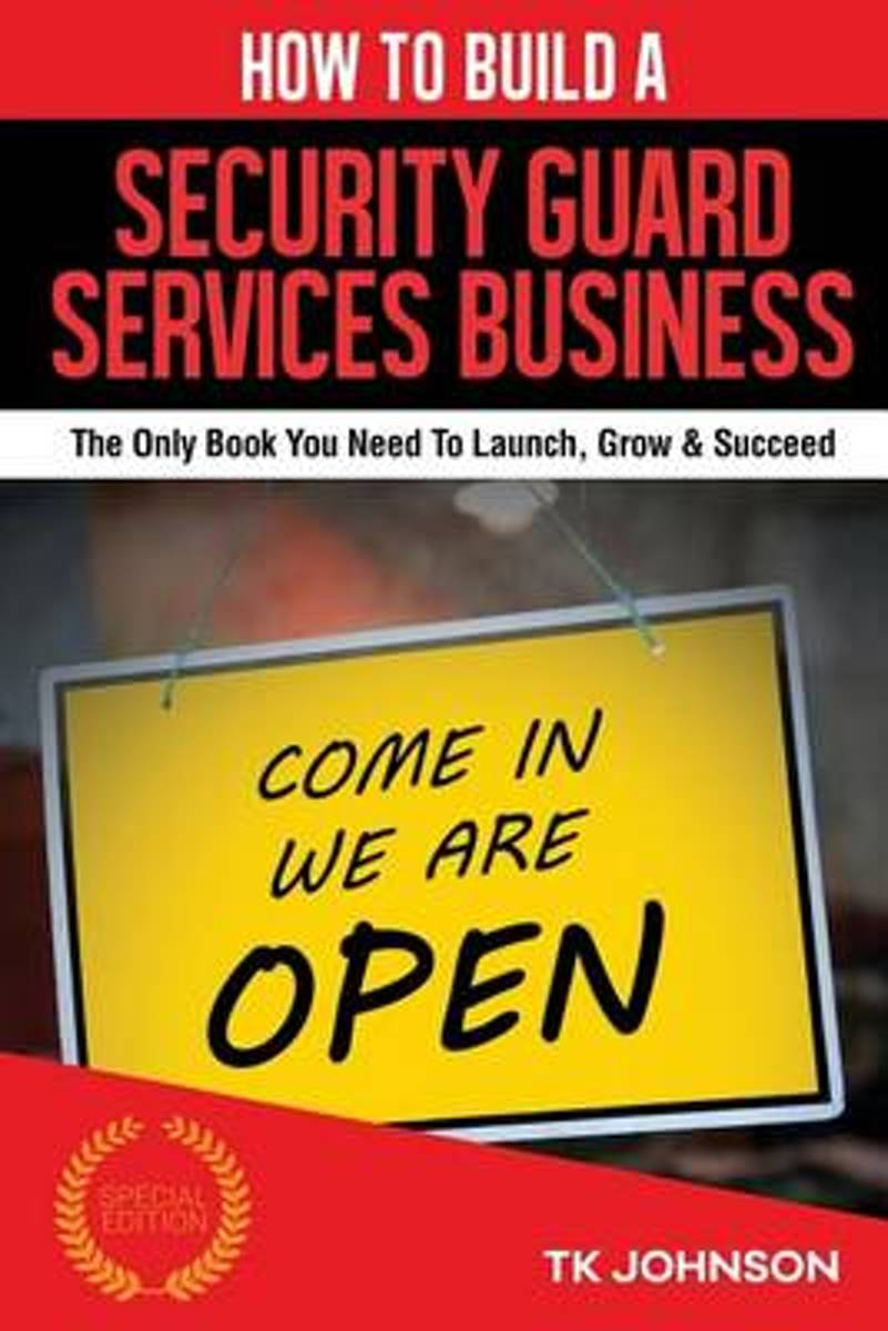 How to Build a Security Guard Services Business (Special Edition)