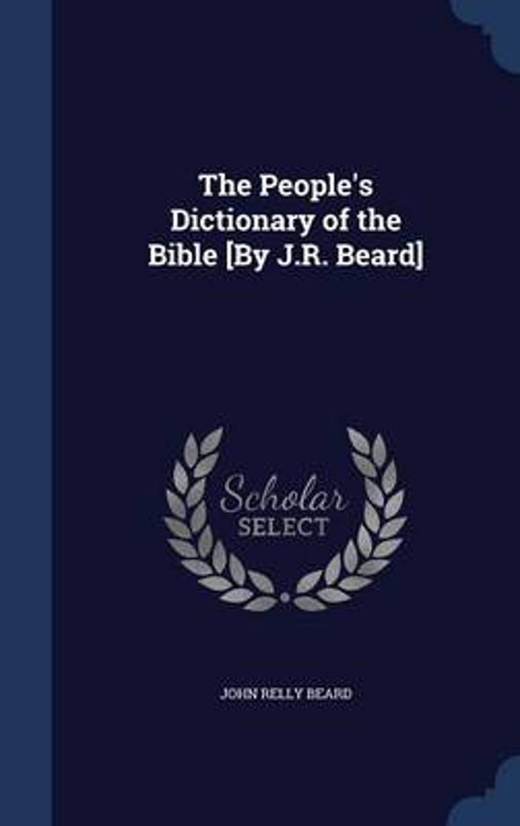 The People's Dictionary of the Bible [by J.R. Beard]