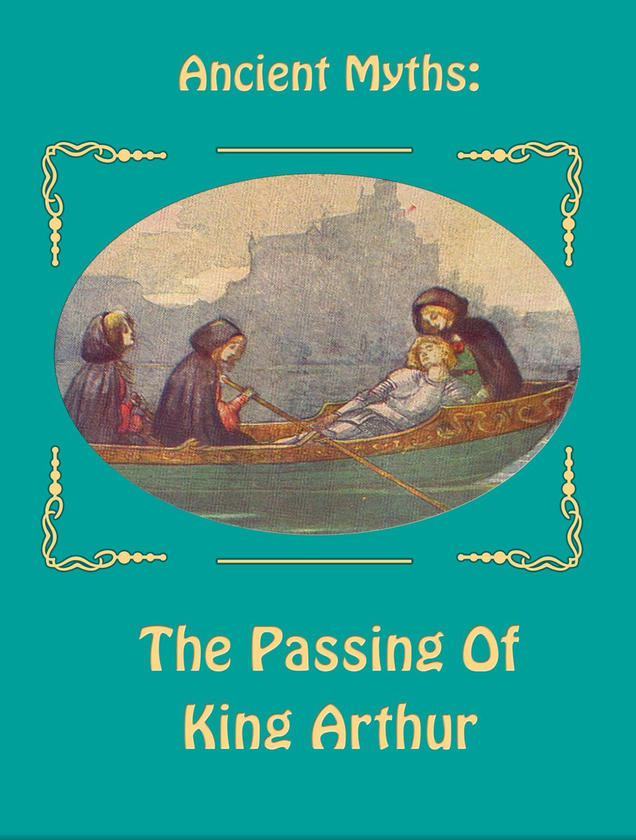 The Passing Of King Arthur