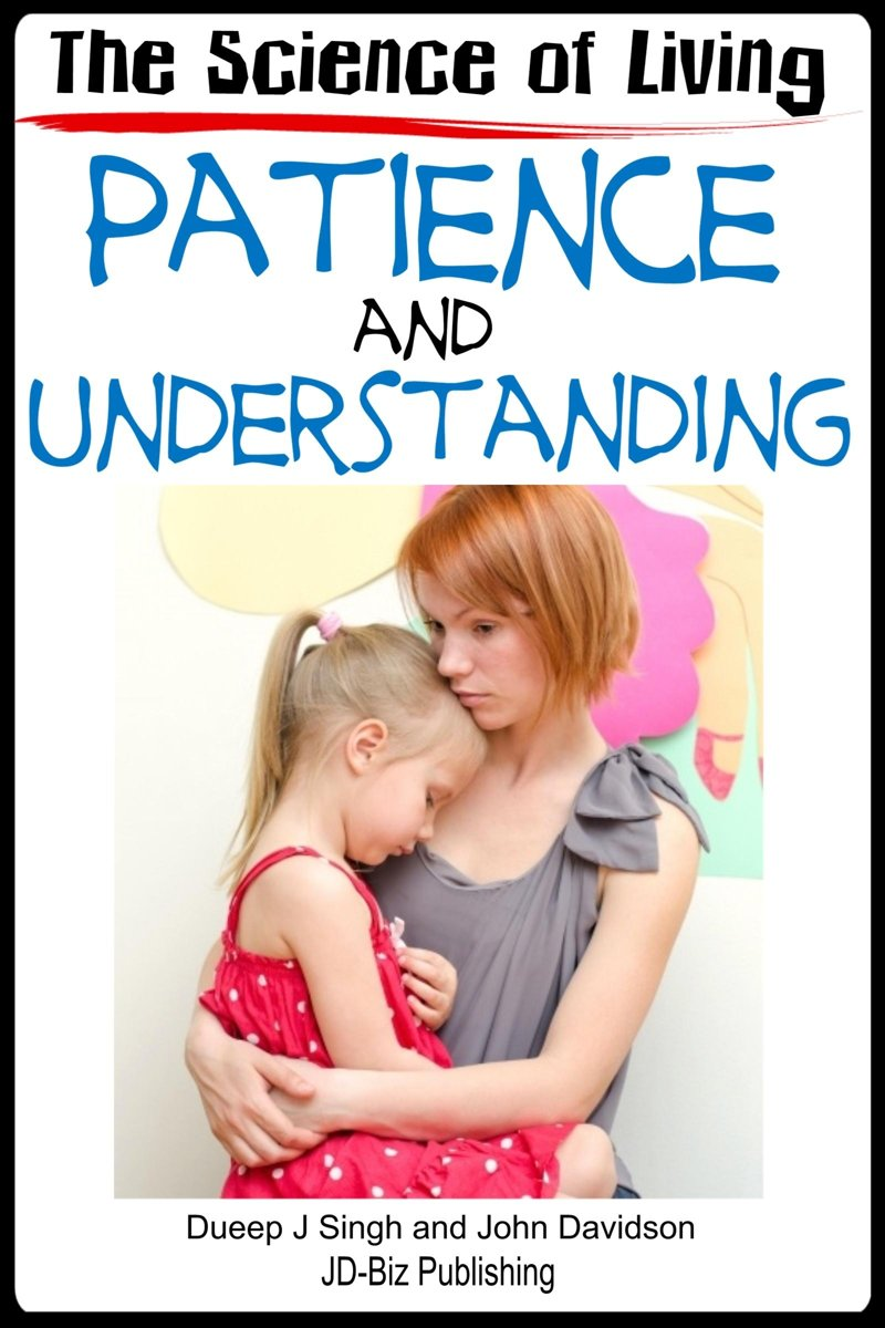 The Science of Living With Patience and Understanding