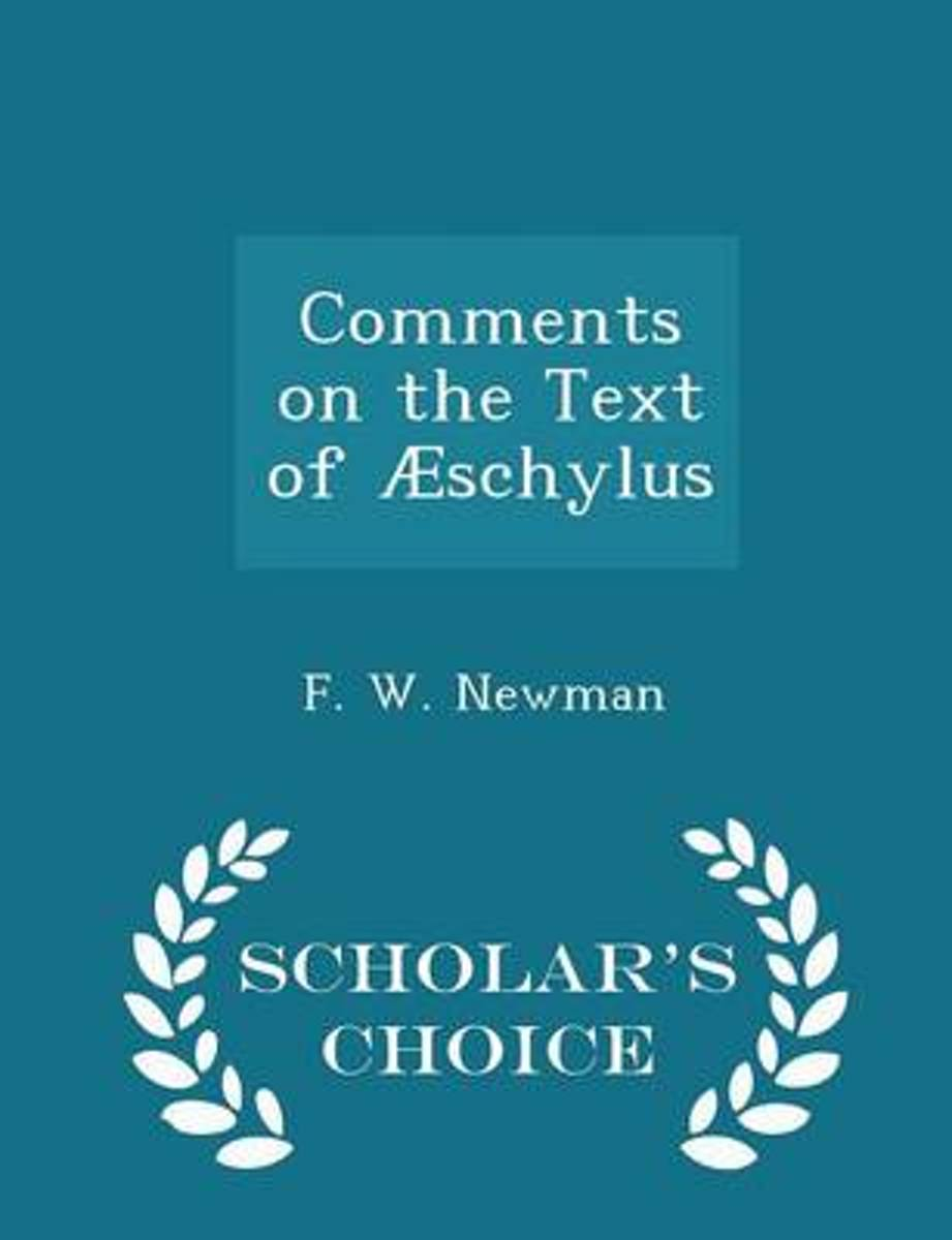 Comments on the Text of Aeschylus - Scholar's Choice Edition