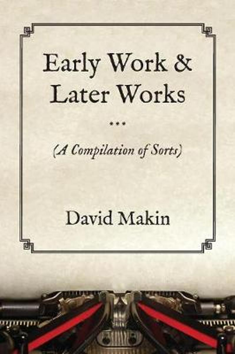 Early Work & Later Works