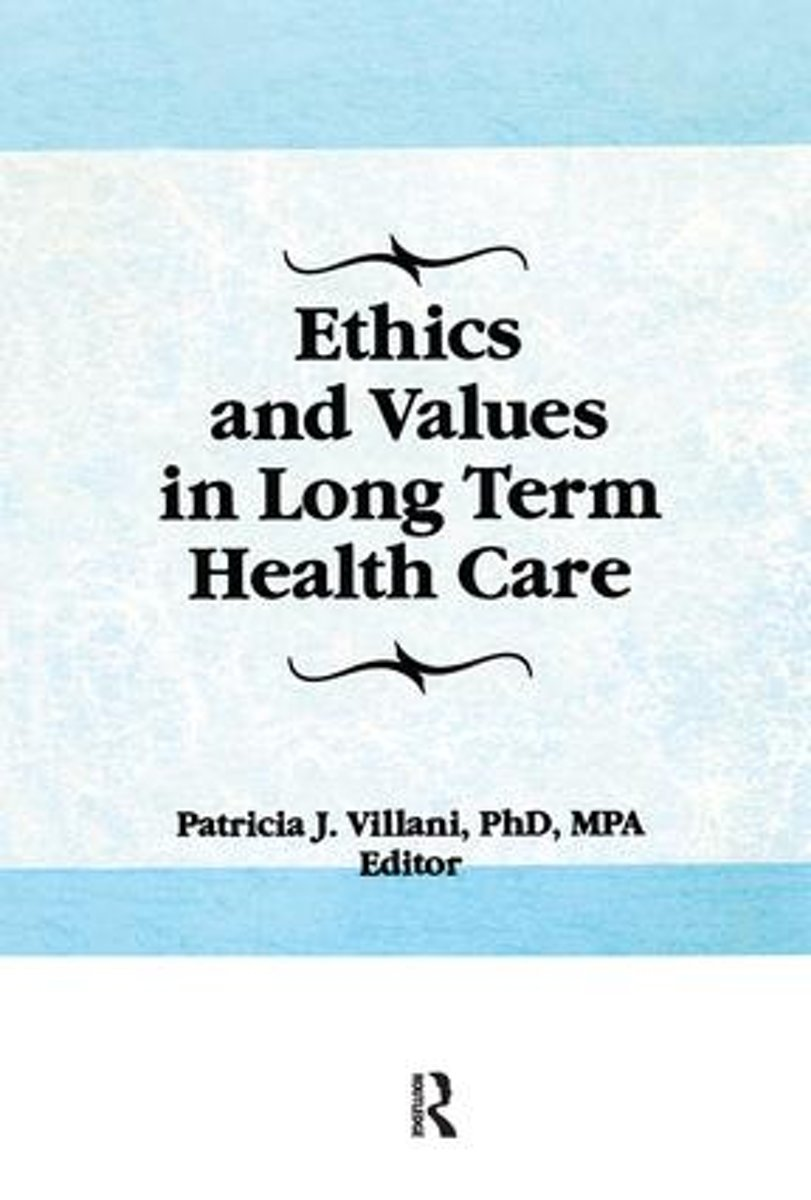 Ethics and Values in Long Term Health Care