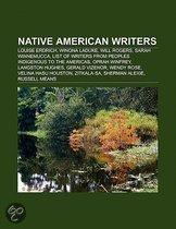Native American Writers: Louise Erdrich, Winona Laduke, Will Rogers, Sarah Winnemucca, List Of Writers From Peoples Indigenous To The Americas