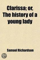 Clarissa; Or, The History Of A Young Lady