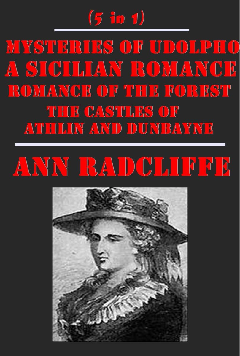 Complete Romance Mystery Gothic Anthologies of Ann Radcliffe