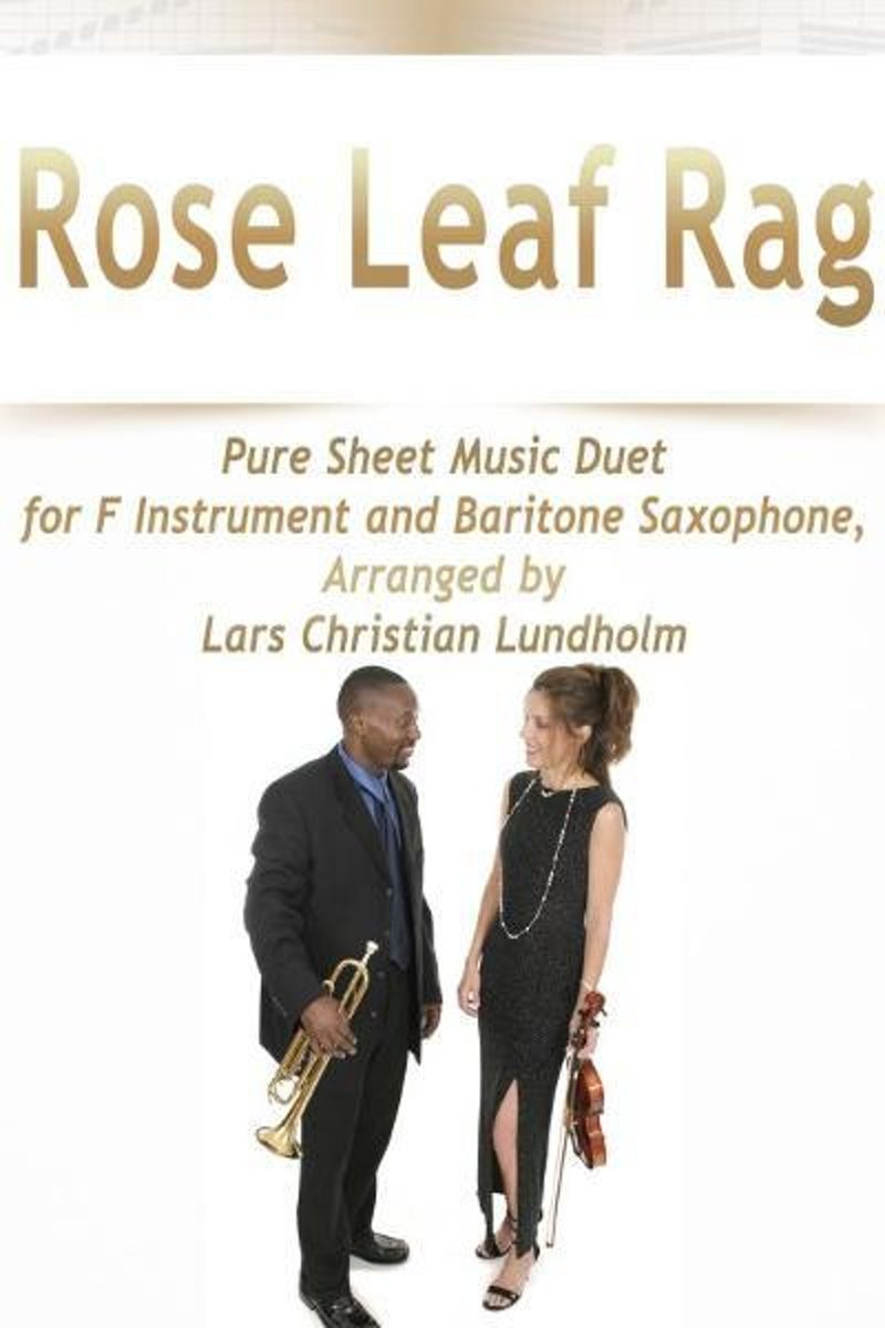 Rose Leaf Rag Pure Sheet Music Duet for F Instrument and Baritone Saxophone, Arranged by Lars Christian Lundholm