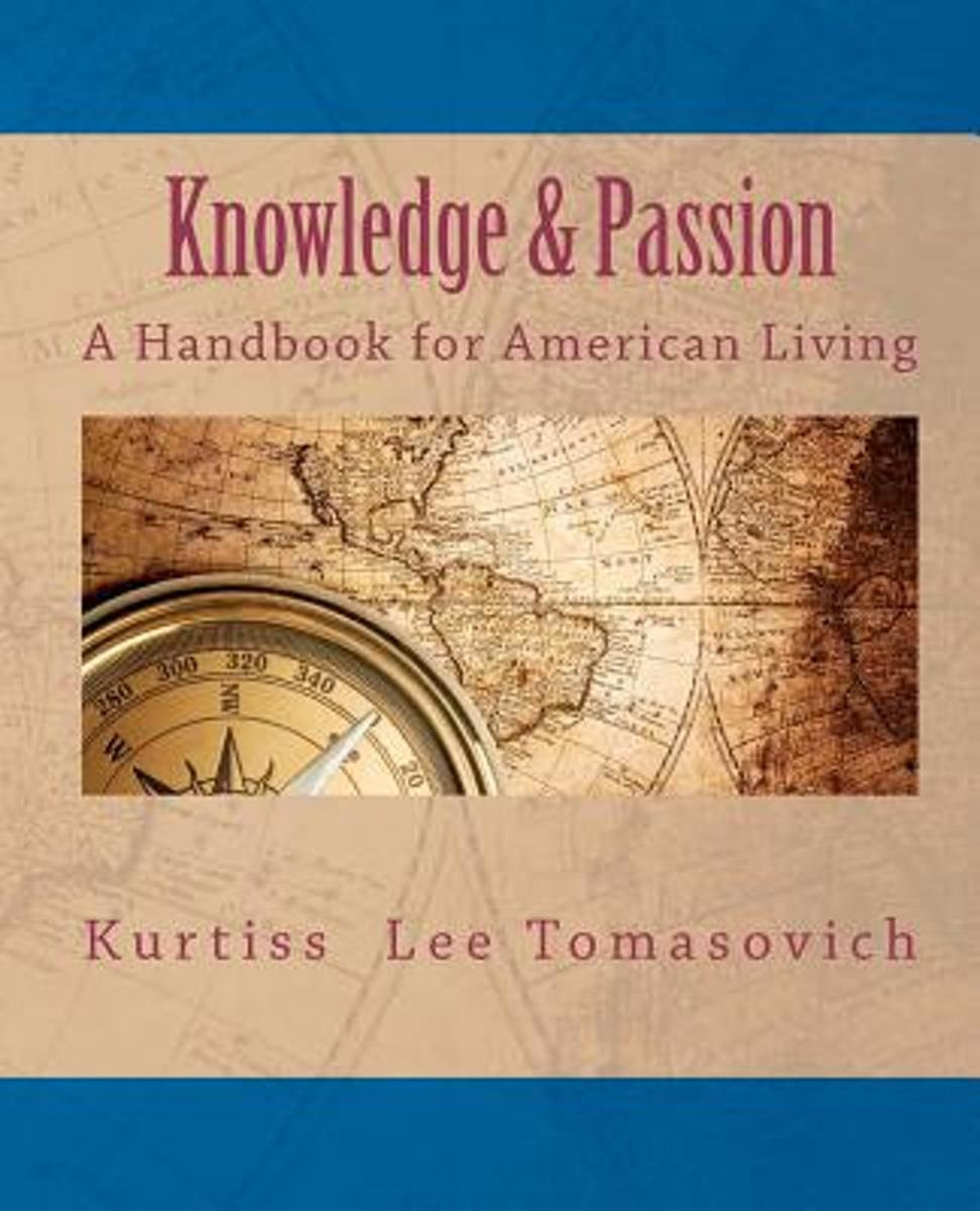Knowledge & Passion - A Handbook for American Living