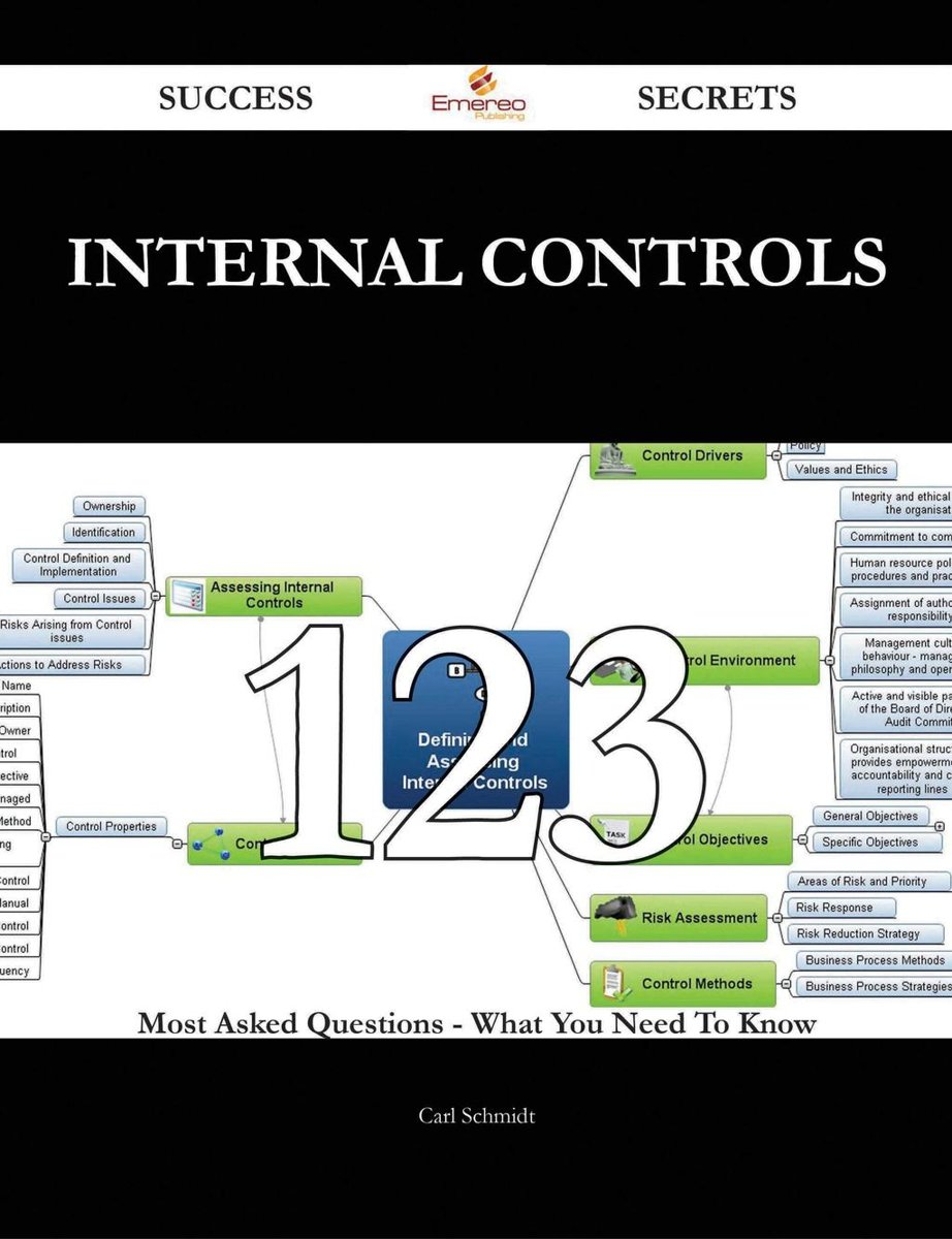 Internal Controls 123 Success Secrets - 123 Most Asked Questions On Internal Controls - What You Need To Know