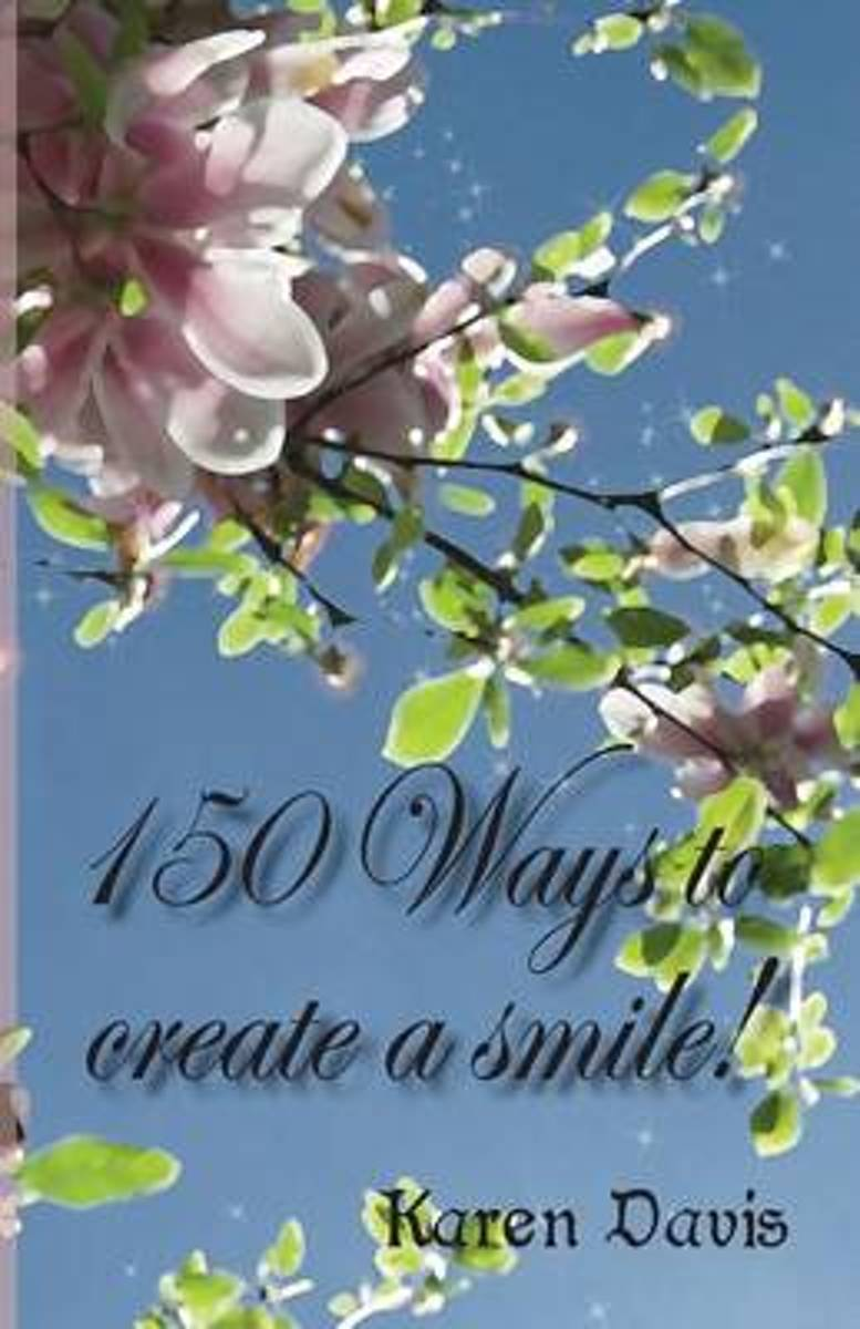 150 Ways to Create a Smile
