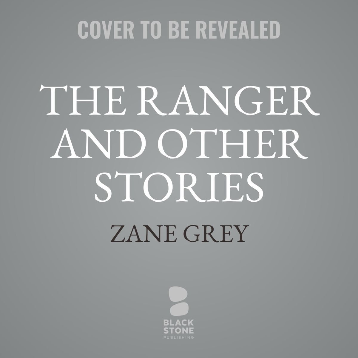 The Ranger, and Other Stories