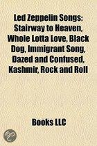 Led Zeppelin Songs: Stairway To Heaven, Whole Lotta Love, Black Dog, Immigrant Song, Kashmir, Dazed And Confused