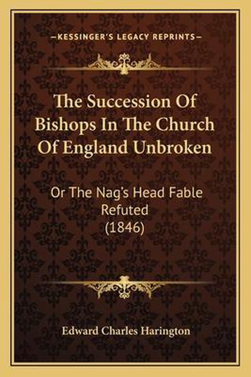 The Succession of Bishops in the Church of England Unbroken