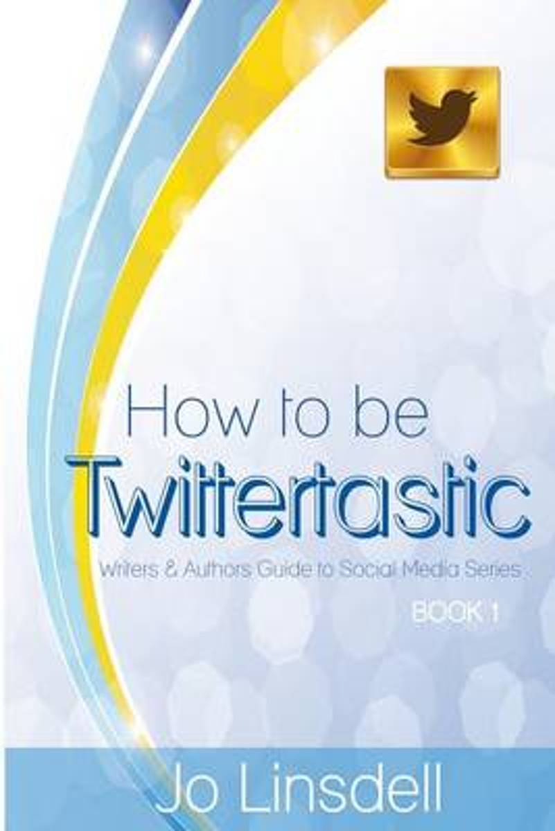 How to Be Twittertastic