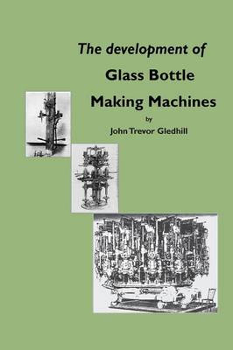 The Development of Glass Bottle Making Machines