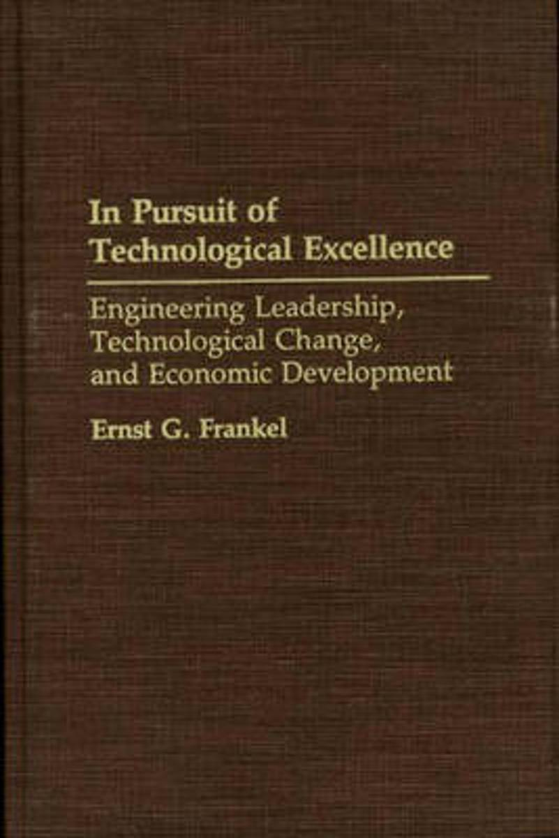In Pursuit of Technological Excellence