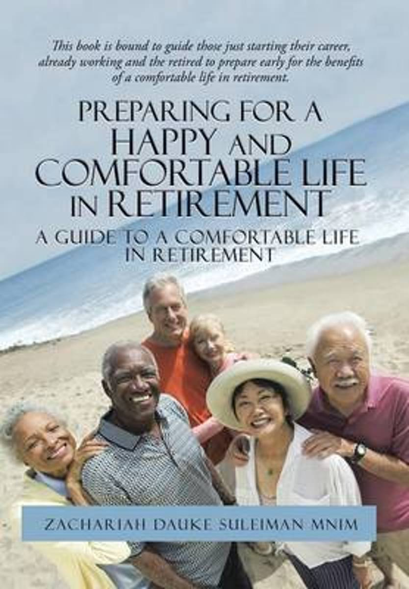 Preparing for a Happy and Comfortable Life in Retirement