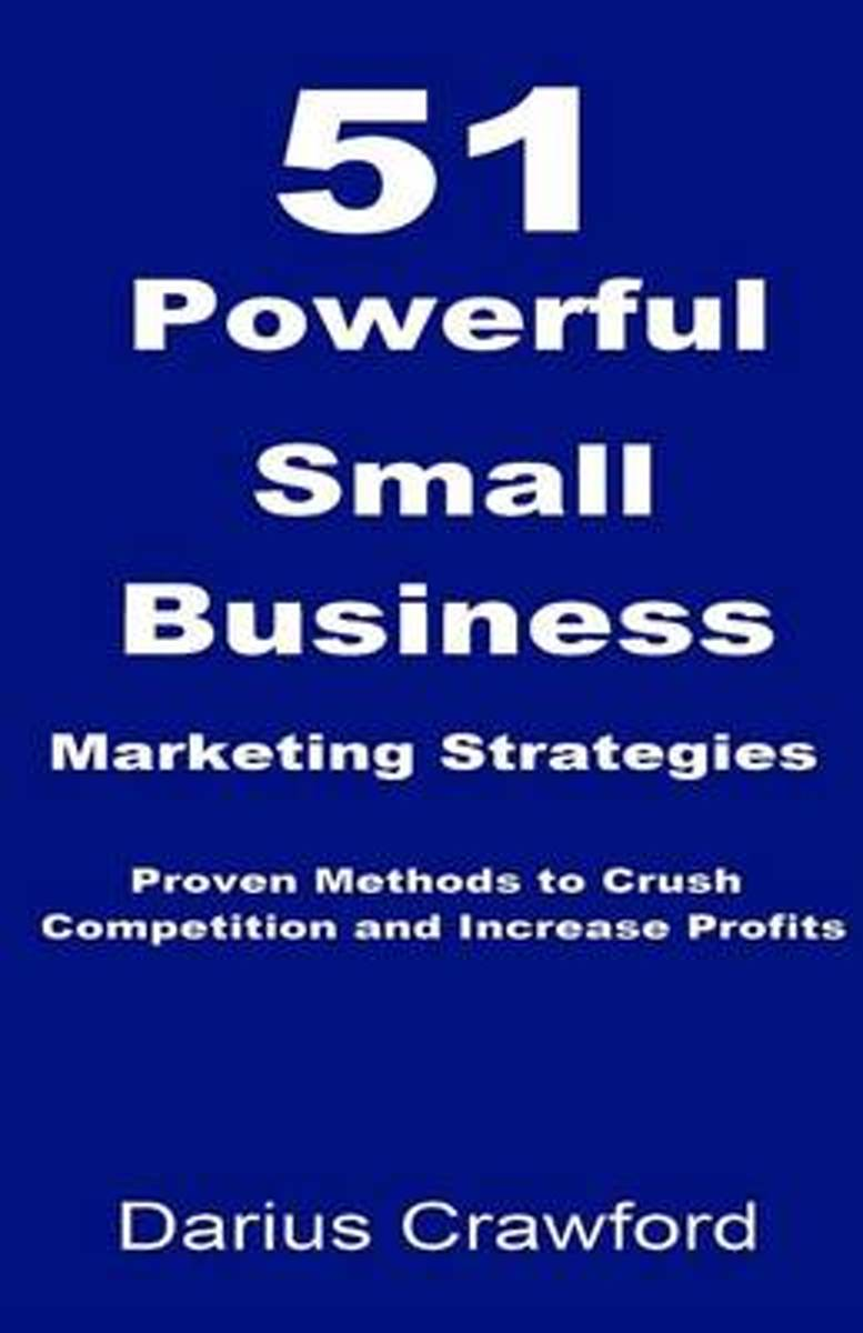 51 Powerful Small Business Marketing Strategies
