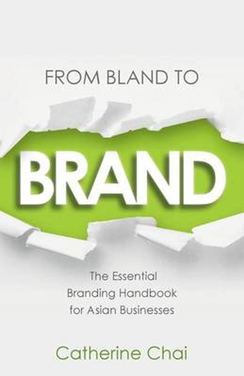From Bland To Brand - The Essential Branding Handbook for Asian Businesses
