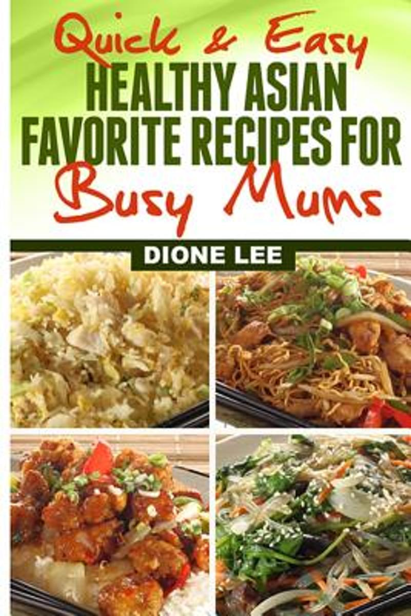 Quick and Easy Healthy Asian Favourite Recipes for Busy Mums