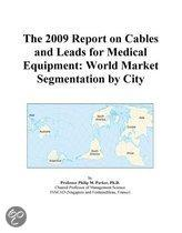 The 2009 Report on Cables and Leads for Medical Equipment