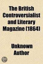 The British Controversialist and Literary Magazine