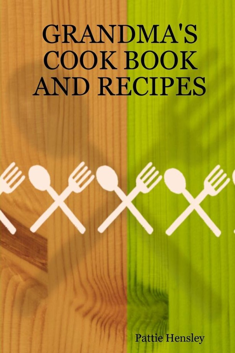Grandma's Cook Book and Recipes