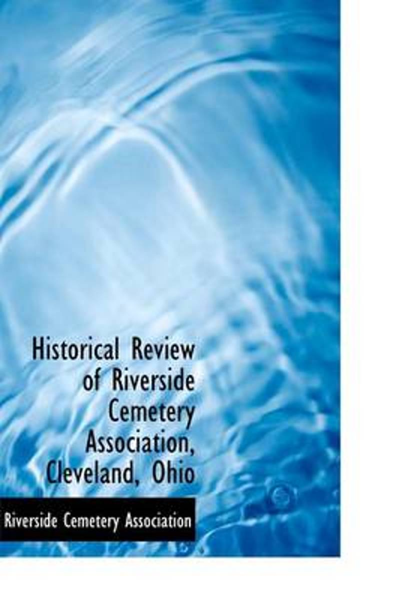Historical Review of Riverside Cemetery Association, Cleveland, Ohio