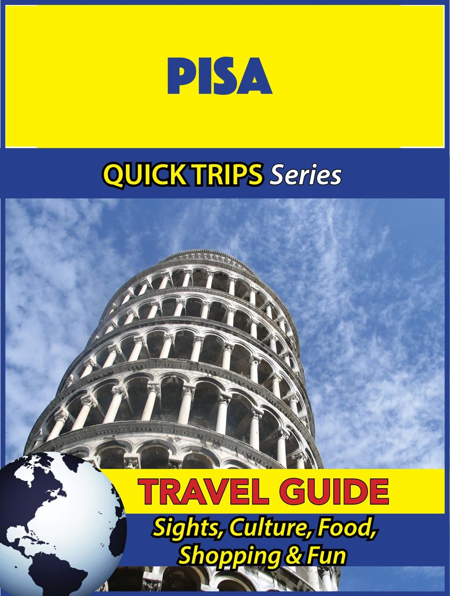 Pisa Travel Guide (Quick Trips Series)