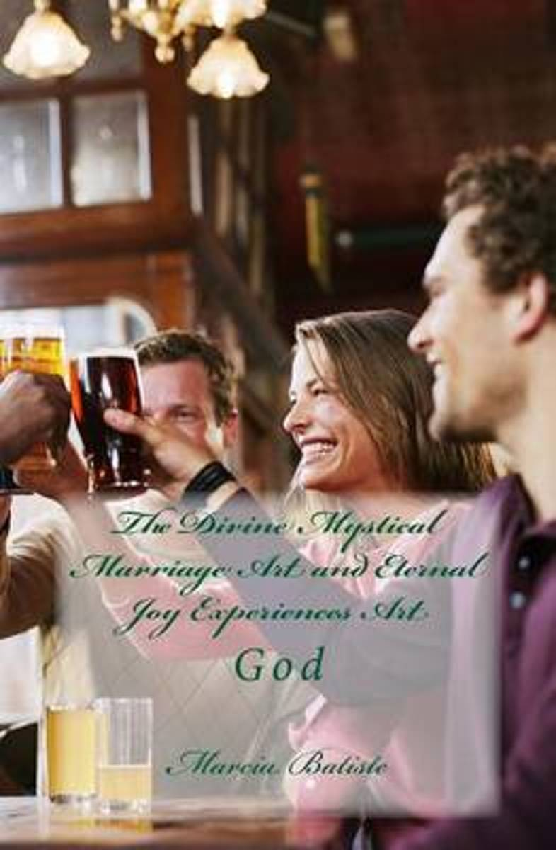 The Divine Mystical Marriage Art and Eternal Joy Experiences Art