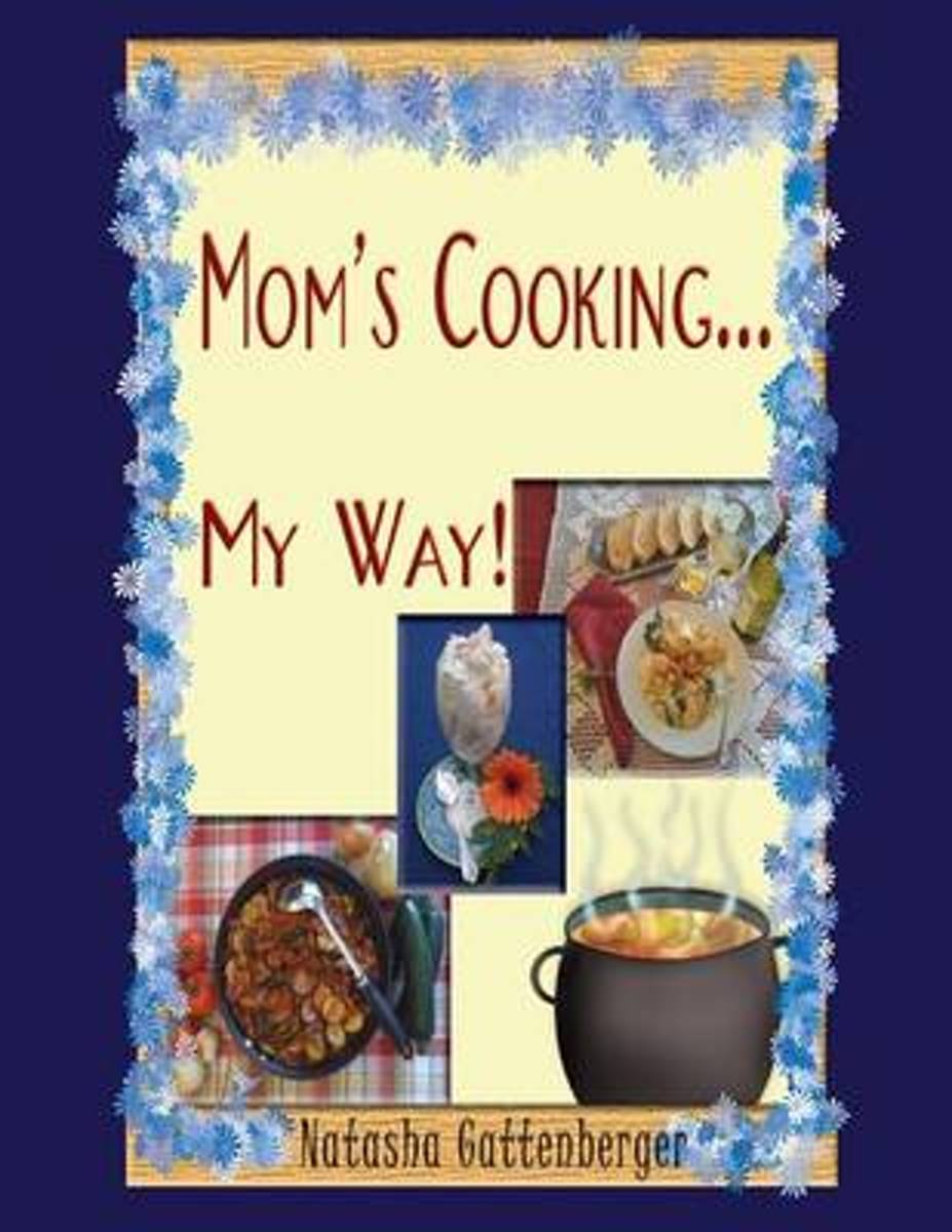 Mom's Cooking My Way!!