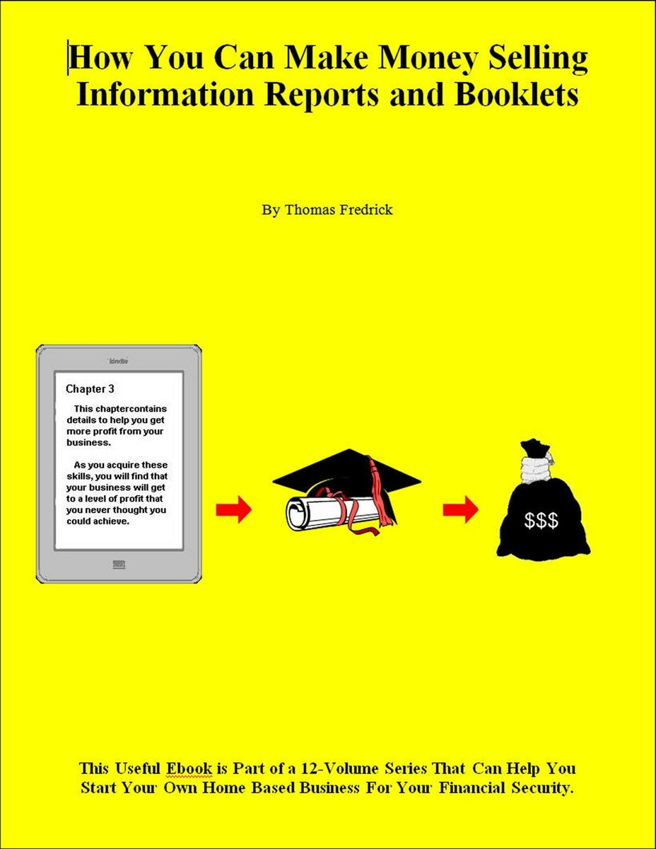 How You Can Make Money Selling Information Reports and Booklets