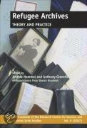 REFUGEE ARCHIVES : THEORY AND PRACTICE