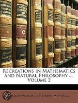 Recreations in Mathematics and Natural Philosophy ..., Volume 2