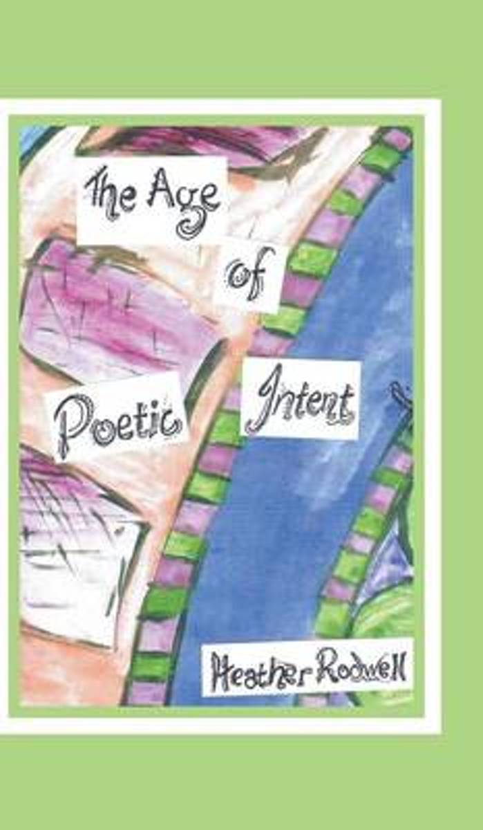 The Age of Poetic Intent
