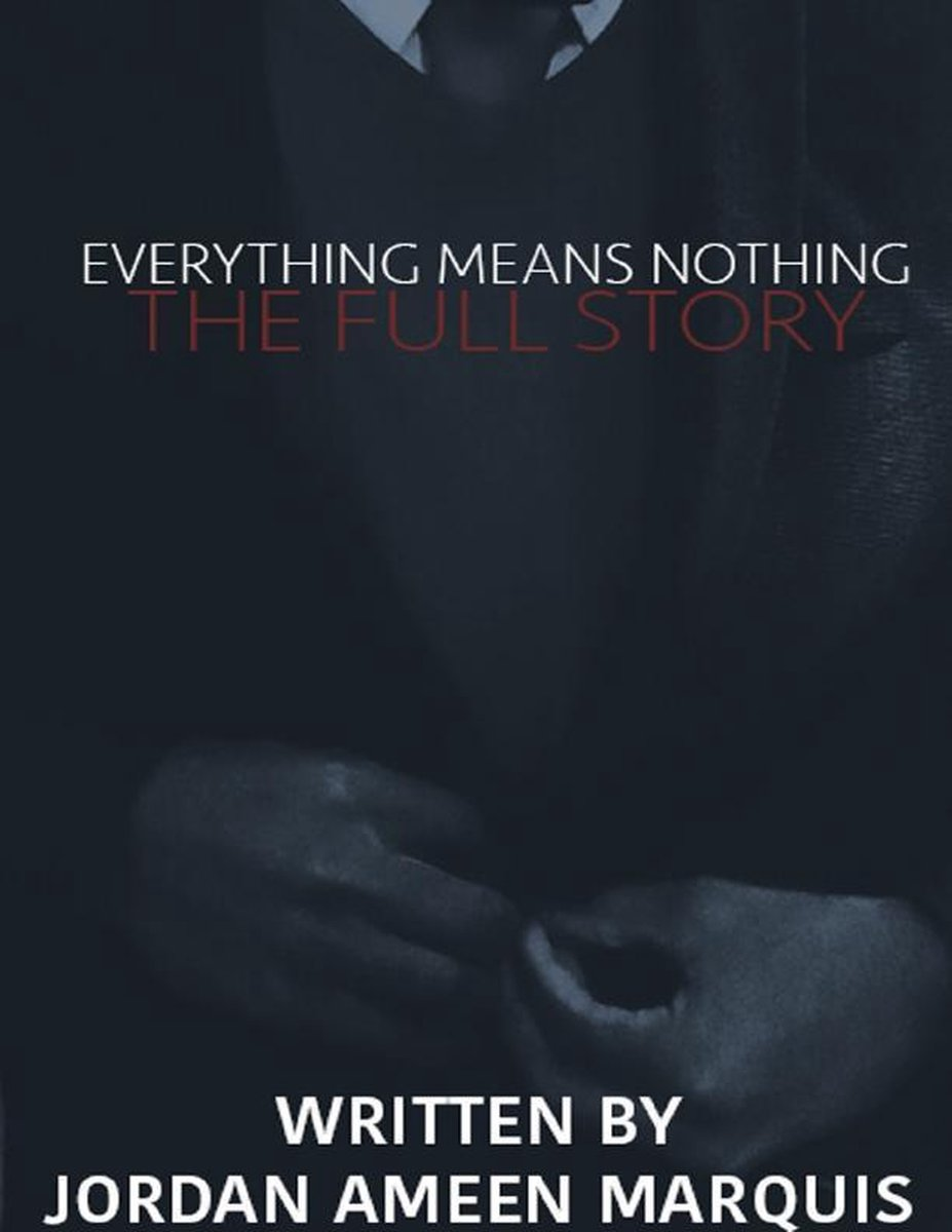 Everything Means Nothing: The Full Story