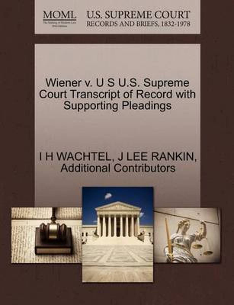 Wiener V. U S U.S. Supreme Court Transcript of Record with Supporting Pleadings