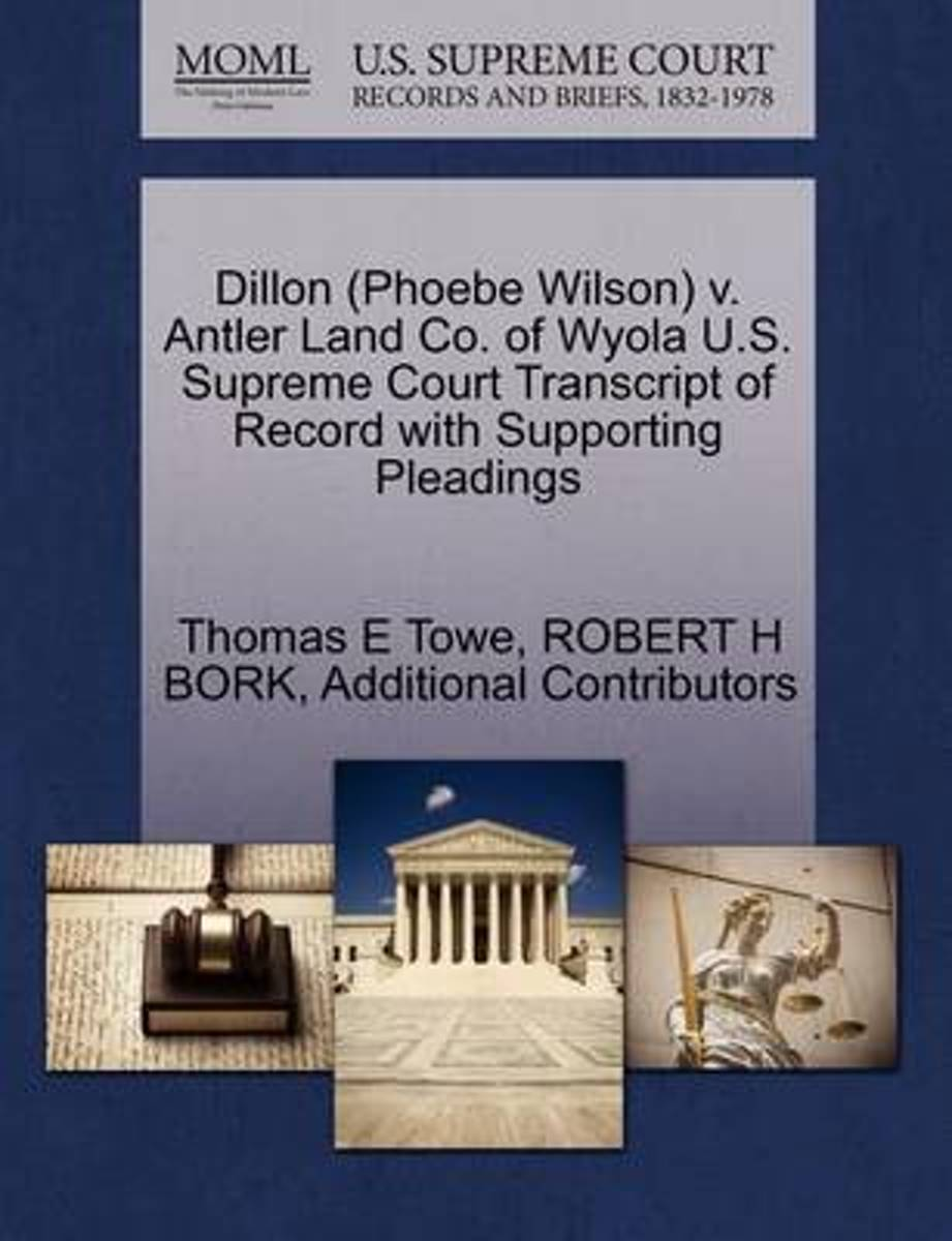Dillon (Phoebe Wilson) V. Antler Land Co. of Wyola U.S. Supreme Court Transcript of Record with Supporting Pleadings