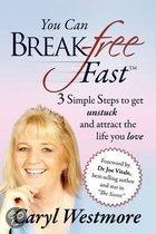 You Can Break-Free Fast