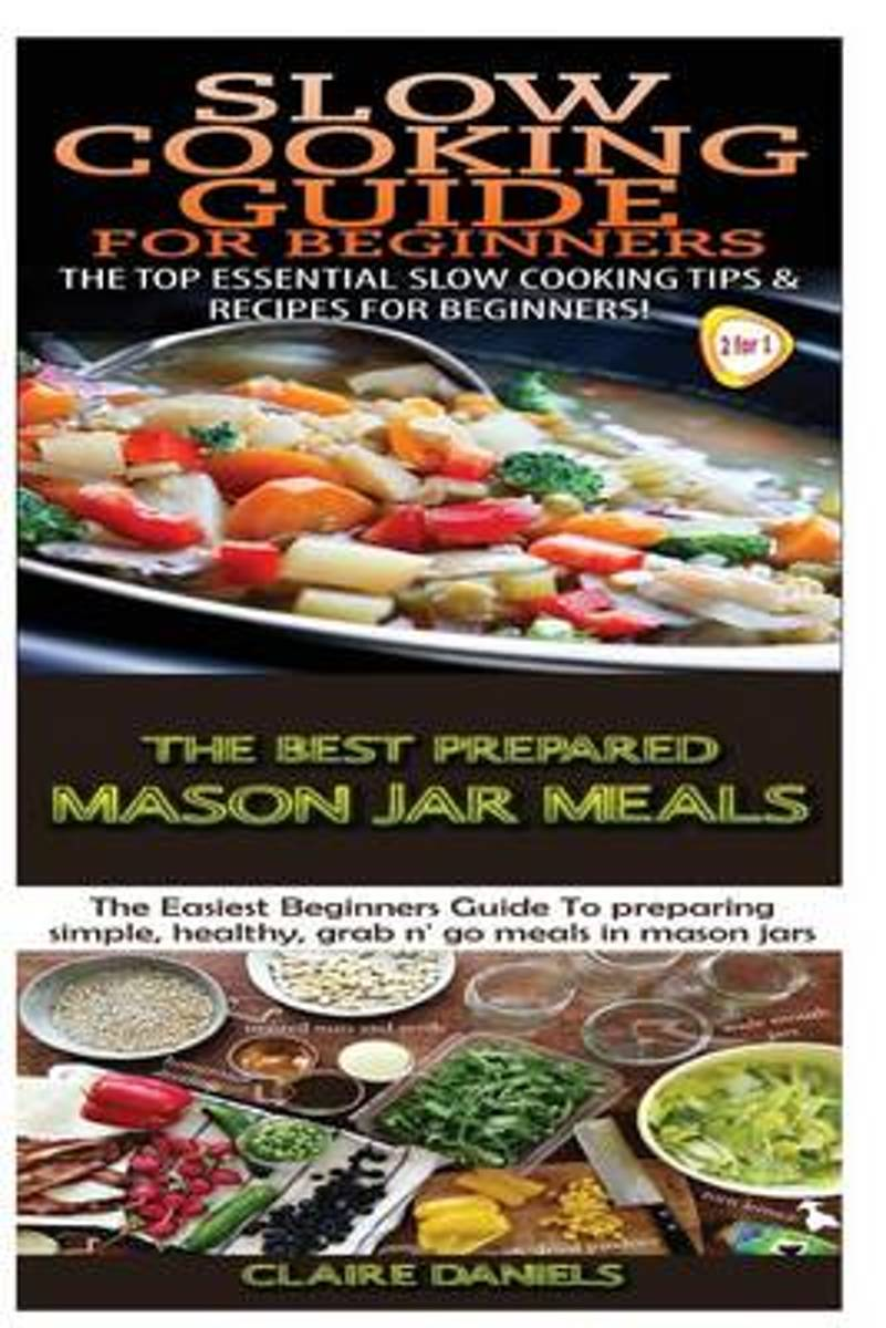 Slow Cooking Guide for Beginners & the Best Prepared Mason Jar Meals